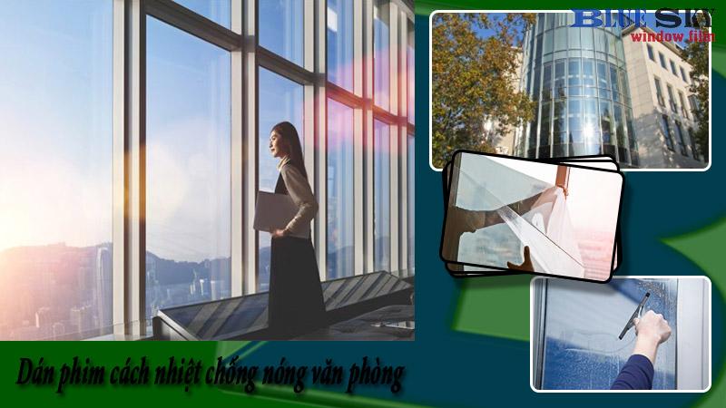 Dán phim cách nhiệt văn phòng - Dán kính chống nóng văn phòng